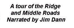 A tour of the present- day Ridge Road with Jim Dann.